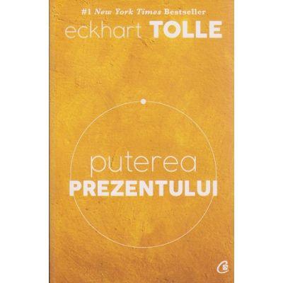 Puterea Prezentului editia a VI a ( Editura: Curtea Veche, Autor: Eckhart Tolle ISBN 978-606-588-858-6 )