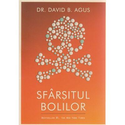 Sfarsitul bolilor ( Editura: Curtea Veche, Autor: Dr. david B. Agus ISBN 9786065887015 )