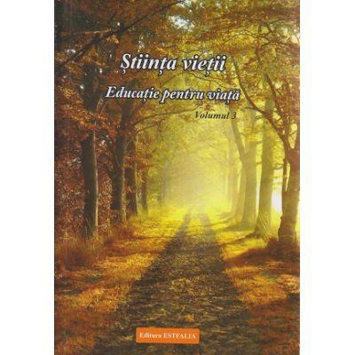 Stiinta vietii, Educatie pentru viata Volumul III ( Editura: Estfalia, Autor: Ioana Banda Claudia, Florica Maria Puscas ISBN 9786068284675 )