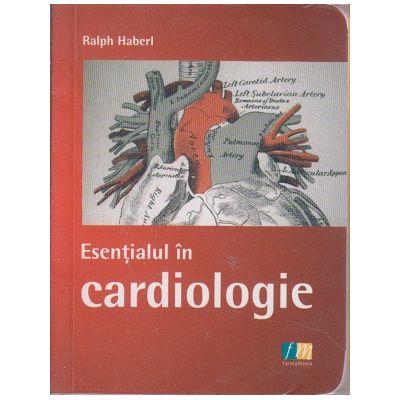 Esentialul in cardiologie ( Editura: Farma Media, Autor: Raph Haberl ISBN 9786068215006 )