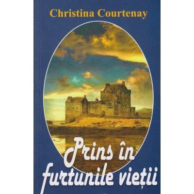 Prins in furtunile vietii ( Editura: Lider, Autor: Christina Courtenay ISBN 9789736293733 )