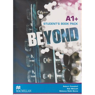 Beyond A1+ Student s Book Pack with MPO ( Editura: Macmillan, Autor: Robert Campbell, Rob Metcalf, Rebecca Robb Benne ISBN 978-0-230-46103-1 )
