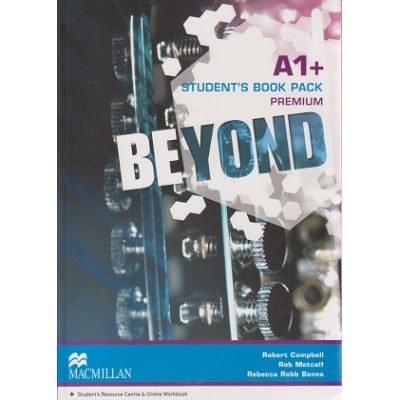 Beyond A1+ Student s Book Pack Premium with Web Code+Student s Resource Centre & Online Workbook ( Editura: Macmillan, Autor: Robert Campbell, Rob Metcalf, Rebecca Robb Benne ISBN 978-0-230-46102-4 )