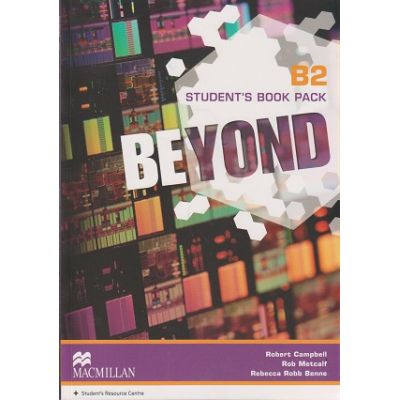 Beyond B2 Student s Book Pack ( Editura: Macmillan, Autor: Robert Campbell, Rob Metcalf, Rebecca Robb Benne ISBN 978-0-230-46153-6 )