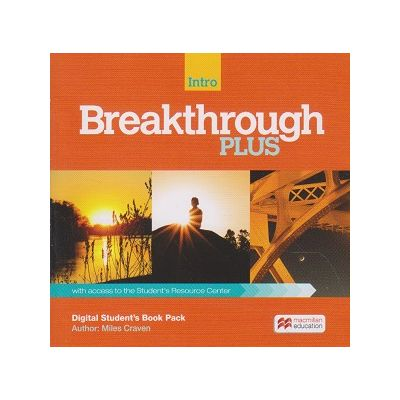 Breakthrough Plus Intro Digital Student s Book Pack with access to the Student s Resource Center ( Editura: Macmillan, Autor: Miles Craven ISBN 978-0-230-49448-0 )