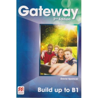 Gateway 2nd Edition Build up to B1 ( Editura: Macmillan, Autor: David Spencer ISBN 9781786325273 )