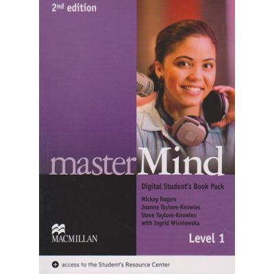 Master Mind Digital Student s Book Pack Level 1, Second Edition ( Editura: Macmillan, Autor: Mickey Rogers, Joanne Taylore-Knowles, Steve Taylore Knowles isbn 978-0-230-49521-0 )