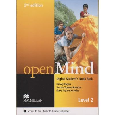 Open Mind Digital Student s Book Pack Second Edition Level 2 with access to the Student s Resource Center ( Editura: Macmillan, Autor: Mickey Rogers, Joanne Taylore-Knowles, Steve Taylore-Knowles ISBN 978-0-230-49511-1 )