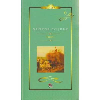 Poezii George Cosbuc ( Editura: Minerva, Autor: George Cosbuc ISBN 9789732110171 )