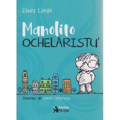 Manolito ochelaristul ( Editura: Booklet, Autor: Elvira Lindo ISBN 978-606-590-364-7 )