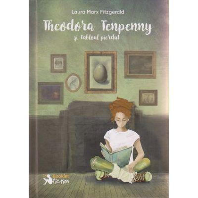 Theodora Tenpenny si tabloul pierdut ( Editura: Booklet, Autor: Laura Marx Fitzgerald ISBN 9786065903135 )