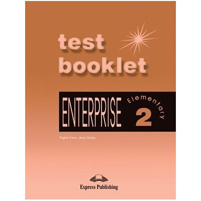 Curs limba engleză Enterprise 2 Teste ( Editura: Express Publishing, Autor: Virginia Evans, Jenny Dooley ISBN 978-1-84216-677-2 )