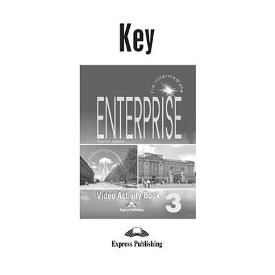 Curs limba engleză Enterprise 3 Raspunsuri la caietul de activitati Video ( Editura: Express Publishing, Autor: Virginia Evans, Jenny Dooley ISBN 978-1-84325-994-7 )