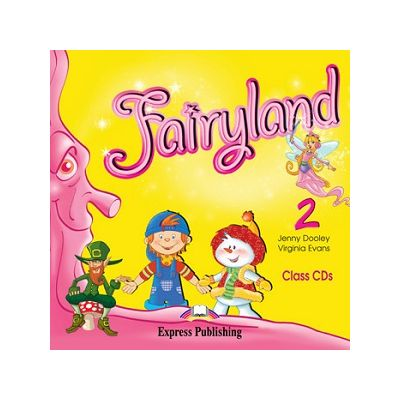 Curs limba engleză Fairyland 2 Audio CD ( Editura: Express Publishing, Autor: Jenny Dooley, Virginia Evans ISBN 9781846796715 )