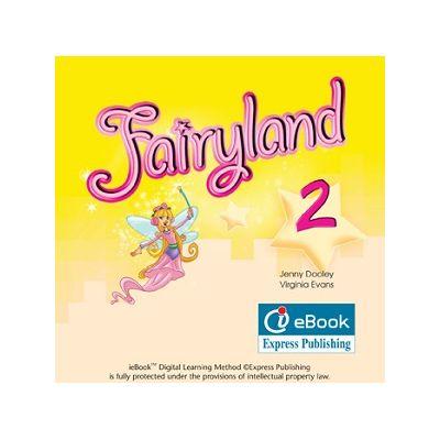 Curs limba engleză Fairyland 2 Iebook ( Editura: Express Publishing, Autor: Jenny Dooley, Virginia Evans ISBN 9780857775665 )
