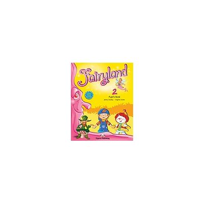 Curs limba engleză Fairyland 2 Pachetul elevului (manual+Audio CD) ( Editura: Express Publishing, Autor: Jenny Dooley, Virginia Evans ISBN978-1-84679-691-3 )