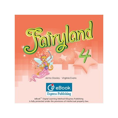 Curs limba engleză Fairyland 4 Iebook ( Editura: Express Publishing, Autor: Jenny Dooley, Virginia Evans ISBN 978-0-85777-568-9 )