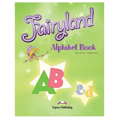 Curs limba engleză Fairyland 3 Alphabet Book ( Editura: Express Publishing, Autor: Jenny Dooley, Virginia Evans ISBN 978-1-84679-385-1 )