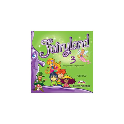 Curs Limba Engleza Fairyland 3 Audio CD elev ( Editura: Express Publishing, Autor: Jenny Dooley, Virginia Evans ISBN 978-1-84679-396-7)
