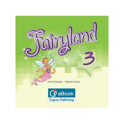 Curs limba engleză Fairyland 3 Iebook ( Editura: Express Publishing, Autor: Jenny Dooley, Virginia Evans ISBN 978-0-85777-567-2 )
