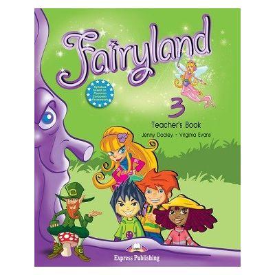Curs limba engleză Fairyland 3 Manualul profesorului ( Editura: Express Publishing, Autor: Jenny Dooley, Virginia Evans ISBN 978-1-84679-409-4 )