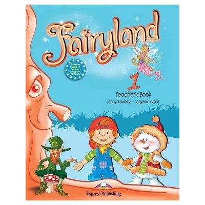 Curs limba engleză Fairyland 1 Manualul profesorului cu postere ( Editura: Express Publishing, Autor: Jenny Dooley, Virginia Evans