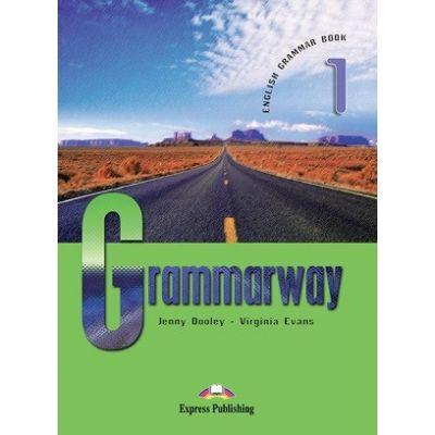 Curs de gramatică limba engleză Grammarway 1 Manualul elevului ( Editura: Express Publishing, Autor: Jenny Dooley, Virginia Evans ISBN 978-1-84466-594-5 )