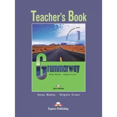 Curs de gramatică limba engleză Grammarway 1 Manualul profesorului ( Editura: Express Publishing, Autor: Jenny Dooley, Virginia Evans ISBN 978-1-84466-595-2 )