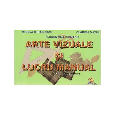 Arte vizuale si lucru manual clasa pregatitoare ( Editura: Lizuka Educativ, Autor: Mirela Mihailescu, Claudia Vatui, Florentina Cismaru ISBN 9786069343845 )