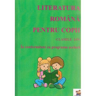 Literatura romana pentru copii clasele I-IV in conformitate cu programa scolara ( Editura: Lizuka Educativ ISBN 9786069343890 )