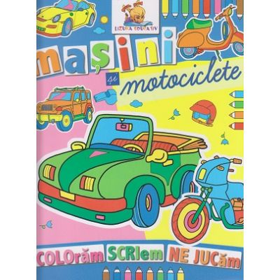 Masini si motociclete carte de colorat ( Editura: Lizuka Educativ ISBN 978-606-8714-10-3 )