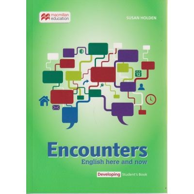 Encounters Developing Student s Book ( Editura: Macmillan, Autor: Susan Holden ISBN 9781786323750 )