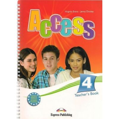 Curs limba englezA Access 4 Manualul profesorului ( Editura: Express Publishing, Autor: Virginia Evans, Jenny Dooley ISBN 9781848620315 )