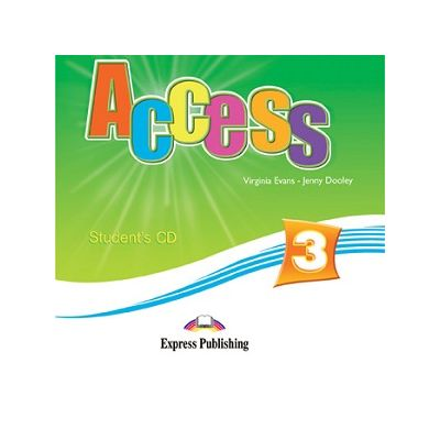 Curs limba engleza Access 3 Audio CD elev ( Editura: Express Publishing, Autor: Virginia Evans, Jenny Dooley ISBN 9781848620544 )