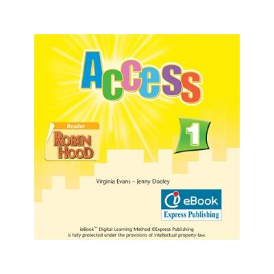 Curs limba engleză Access 1 ie-book ( Editura: Express Publishing, Autor: Virginia Evans, Jenny Dooley ISBN 978-0-85777-654-9 )