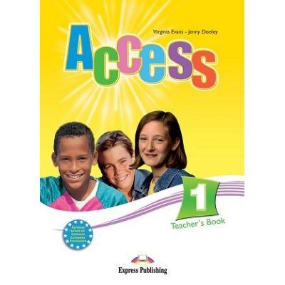 Curs limba engleză Access 1 Manualul profesorului ( Editura: Express Publishing, Autor: Virginia Evans, Jenny Dooley ISBN 978-1-84679-472-8 )