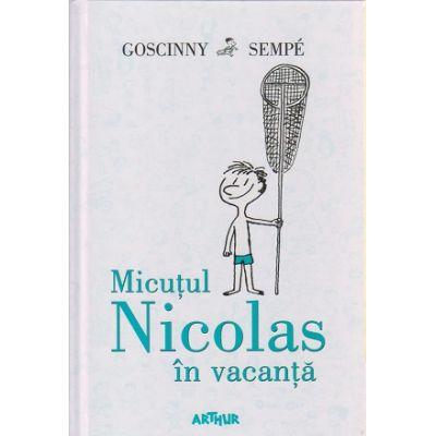 Micutul Nicolas in vacanta ( Editura: Arthur, Autor: Goscinny Sempe ISBN 9786067880304 )