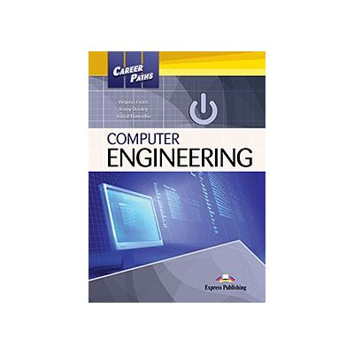 Curs limba engleză Career Paths Computer Engineering pachetul profesorului (manual elev + audio CD + ghidul profesorului)( Editura: Express Publishing, Autor: Virginia Evans, Jenny Dooley, Vishal Nawathe ISBN 9781471542015 )