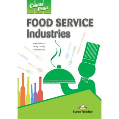 Curs limba engleză Career Paths Food Service Industries manualul elevului cu cross-platform application ( Editura: Express Publishing, Autor: Virginia Evans, Jenny Dooley, Ryan Hallum ISBN 978-1-4715-2025-9 )