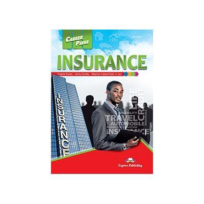 Curs limba engleză Career Paths Insurance pachetul elevului cu cross-platform application (manual elev + audio CD) ( Editura: Express Publishing, Autor: Virginia Evans, Jenny Dooley, Stephen Leland Keel ISBN 978-1-4715-2340-3 )
