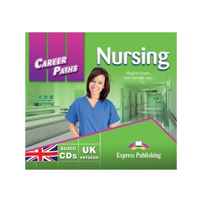 Curs limba engleză Career Paths Nursing audio CD (Set of 2) ( Editura: Express Publishing, Autor: Virginia Evans, Kori Salcido ISBN 9780857778406 )