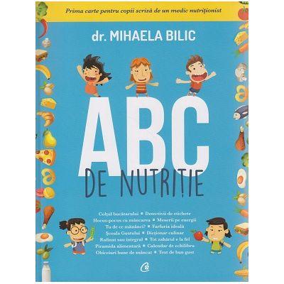 ABC de nutritie ( Editura: Curtea Veche, Autor: Dr. Mihaela Bilic ISBN 9786065888524 )