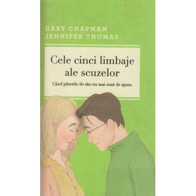 Cele cinci limbaje ale scuzelor, cand parerile de rau nu mai sunt de ajuns ( Editura: Curtea Veche, Autor: gary Chapman, jennifer Thomas ISBN 9786065888135 )