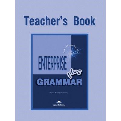 Curs de gramatica limba engleza Enterprise Grammar Plus Manualul profesorului ( Editura: Express Publishing, Autor: Virginia Evans, Jenny Dooley ISBN978-1-84325-634-2 )