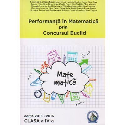 Performanta in Matematica prin Concursul Euclid clasa a IV a ( Editura: Concept Didactic, Autor: Cristina-Lavinia Savu ISBN 978-606-94116-7-4 )