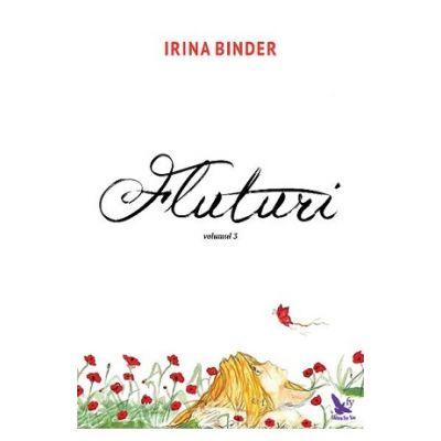 Fluturi Vol 3 ( Editura: For You, Autor: Irina Binder ISBN 786066390989 )