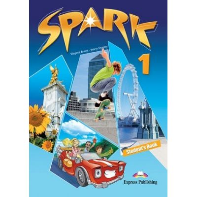 Curs limba engleza Spark 1 Pachetul elevului cu iebook ( Editura: Express Publishing, Autor: Virginia Evans, Jenny Dooley ISBN 978-1-78098-063-8 )