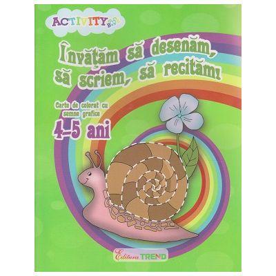 Invatam sa desenam, sa scriem, sa recitam! Carte de colorat cu semne grafice 4-5 ani ( Editura: Trend, Autor: Neacsu Ilinca ISBN 978-606-8664-52-1 )