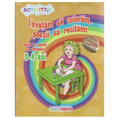 Invatam sa coloram, poezii sa recitam! Carte de colorat cu abtibilduri 3-4 ( Editura: Trend, Autor: Ilinca Neacsu ISBN 978-606-8664-51-4 )