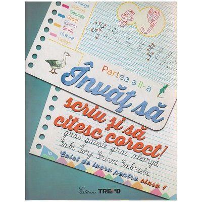 Invat sa scriu si sa citesc corect Caiet de lucru pentru clasa I Partea a II a ( Editura: Trend, Autor: Aurelia Barbulescu, Mihaela Keil ISBN 978-606-8664-67-5 )